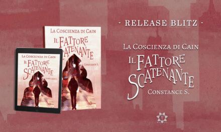 """""""La Coscienza di Cain- IL FATTORE SCATENANTE"""" Autrice Constance S. La mia recensione"""