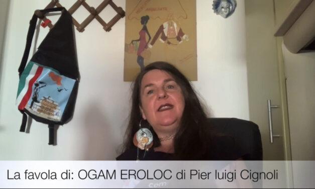 La favola di OGAM EROLOC, di Pier Luigi Cignoli.