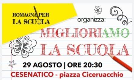 """""""MiglioriAMO la scuola"""" sabato 29 agosto alle ore 20,30 piazza Ciceruacchio Cesenatico"""