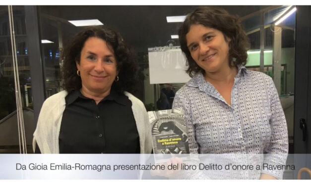 """""""Delitto d'onore a Ravenna"""" presentazione del libro. Autrici Laura Gambi e Laura Orlandini"""